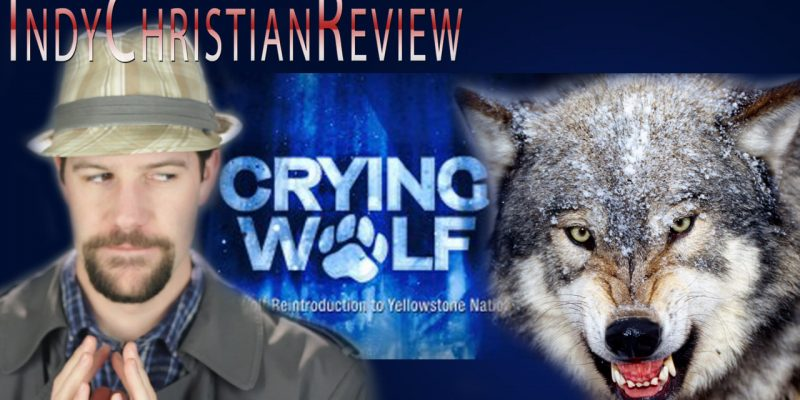 Crying Wolf documentary review - Indy Christian Review