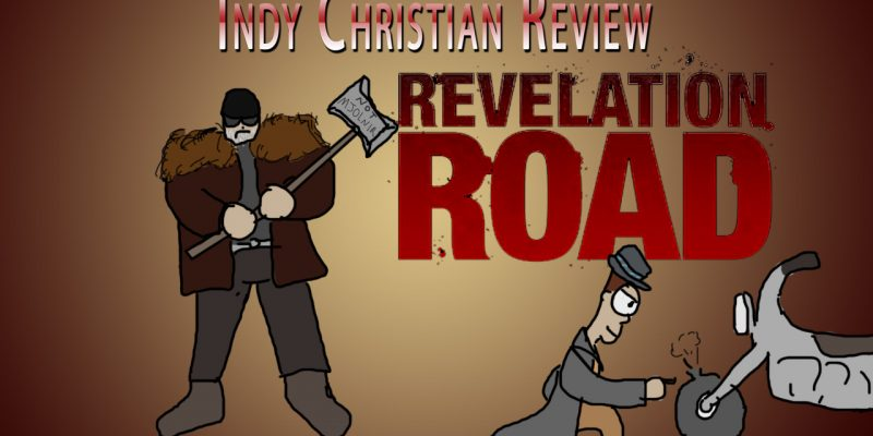 Revelation Road movie review - Indy Christian Review
