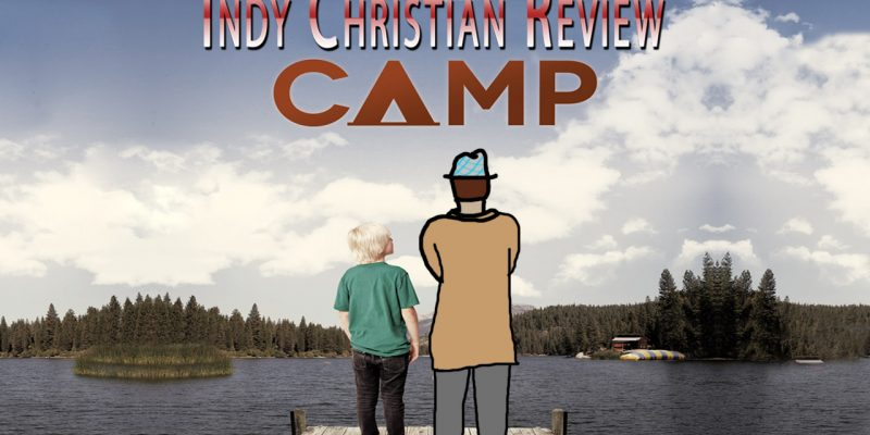Camp movie review - Indy Christian Review