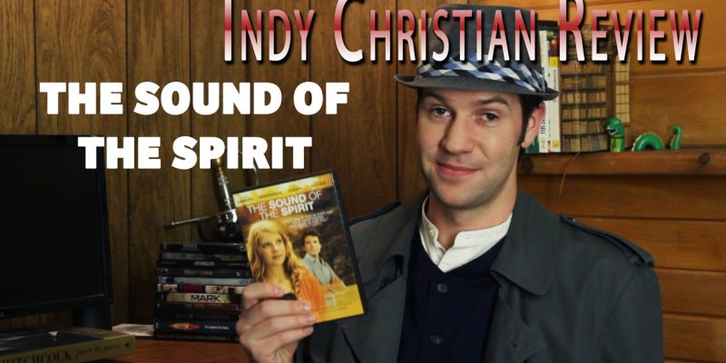 The Sound of the Spirit movie review - Indy Christian Review
