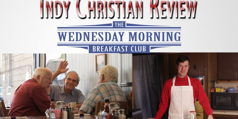 The Wednesday Morning Breakfast Club movie review - Indy Christian Review