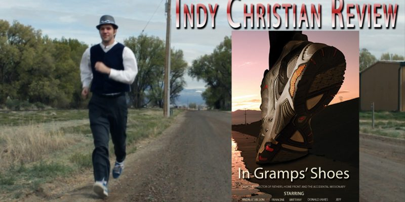 In Gramps' Shoes movie review - Indy Christian Review