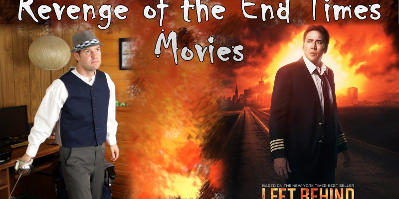 Revenge of the End Times Movies - Indy Christian Review