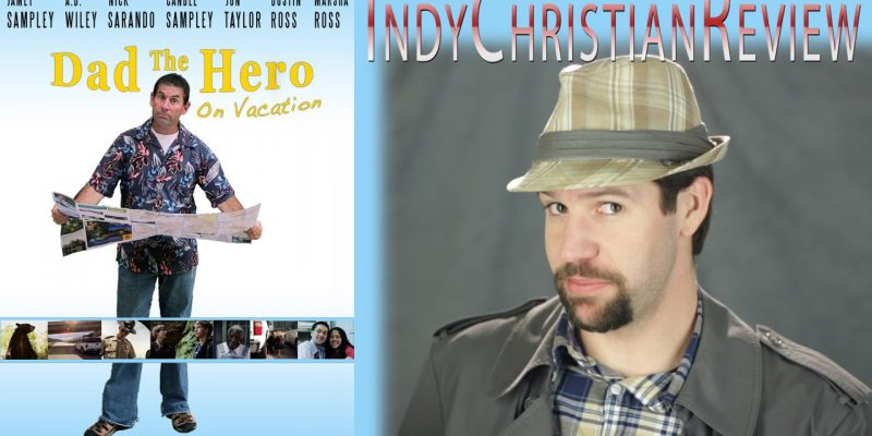 Dad the Hero on Vacation review - Indy Christian Review