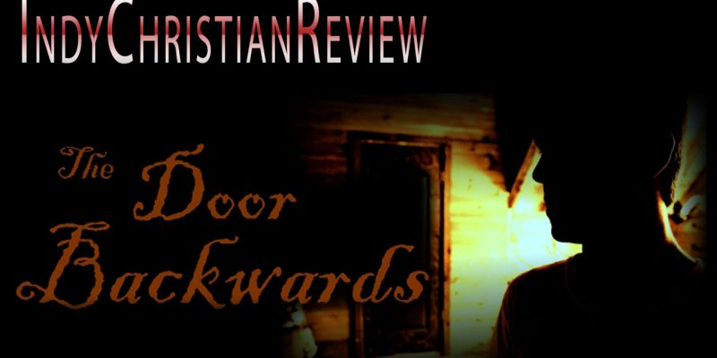 The Door Backwards - Indy Christian Review
