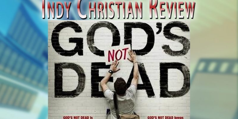 God's Not Dead movie review - Indy Christian Review