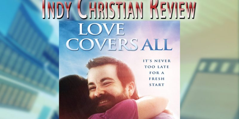 Love Covers All movie review - Indy Christian Review