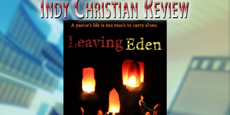 Leaving Eden review - Indy Christian Review