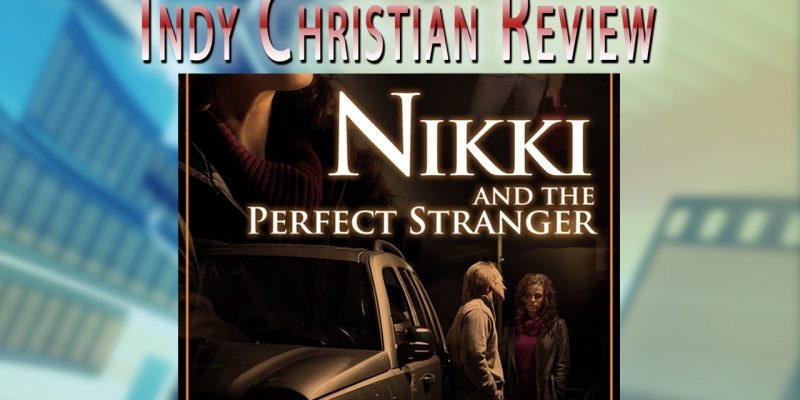 Nikki and the Perfect Stranger movie review - Indy Christian Review