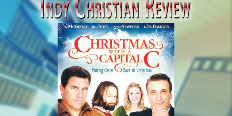 Christmas with a Capital C movie review - Indy Christian Review