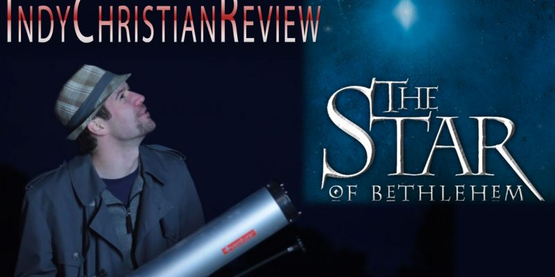 The Star of Bethlehem review - Indy Christian Review