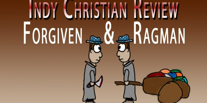 Forgiven & Ragman short film reviews - Indy Christian Review
