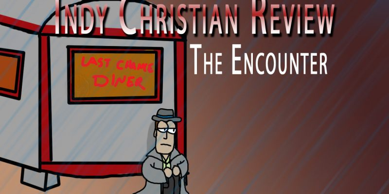 The Encounter review - Indy Christian Review