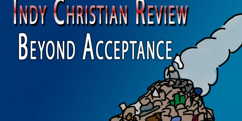 Beyond Acceptance review - Indy Christian Review