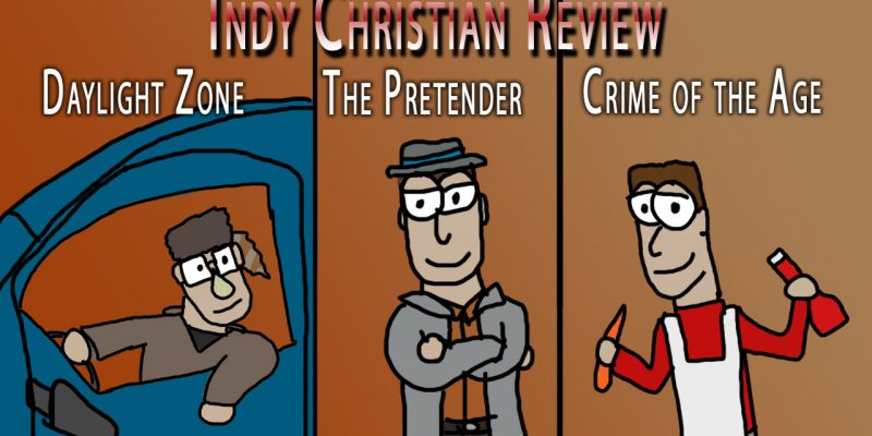 The Daylight Zone, The Pretender & Crime of the Age reviews - Indy Christian Review
