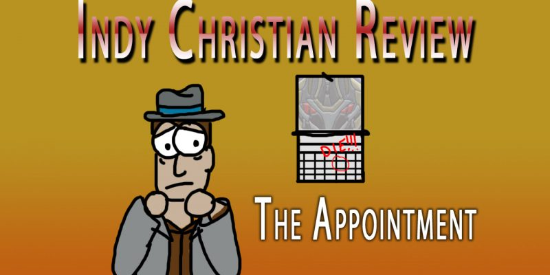 The Appointment review - Indy Christian Review