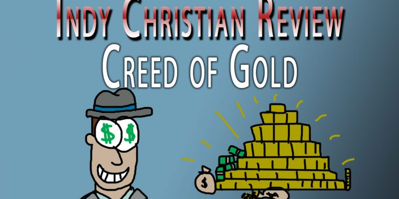 Creed of Gold review - Indy Christian Review