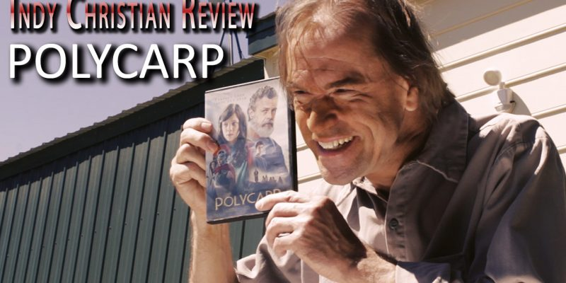 Polycarp movie review - Indy Christian Review