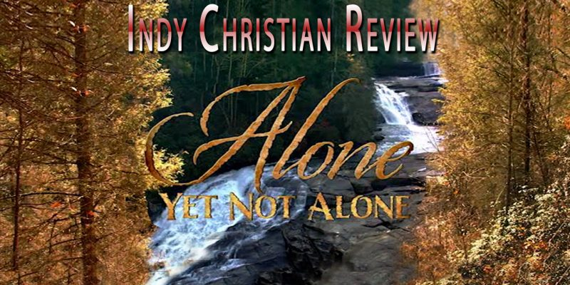 Alone Yet Not Alone movie review - Indy Christian Review