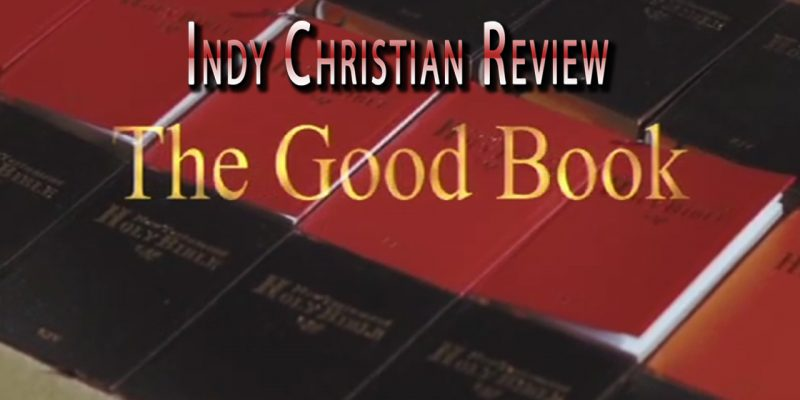 The Good Book movie review - Indy Christian Review