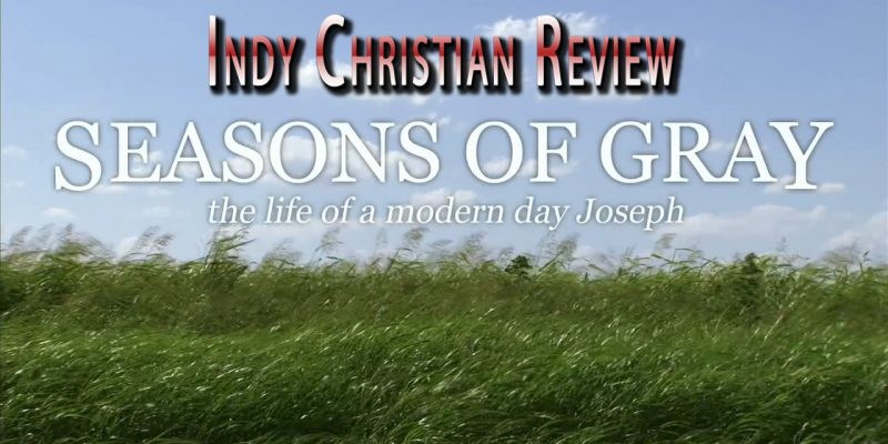 Seasons of Gray movie review - Indy Christian Review