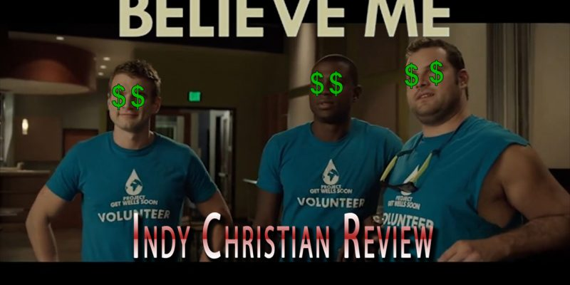 Believe Me movie review - Indy Christian Review