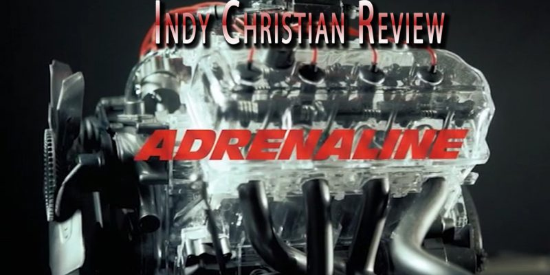 Adrenaline movie review - Indy Christian Review
