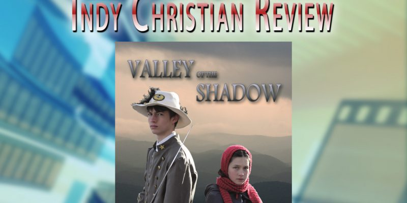 Valley of the Shadow movie review - Indy Christian Review