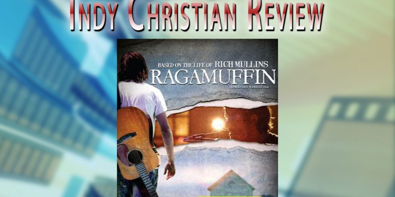 Ragamuffin movie review - Indy Christian Review