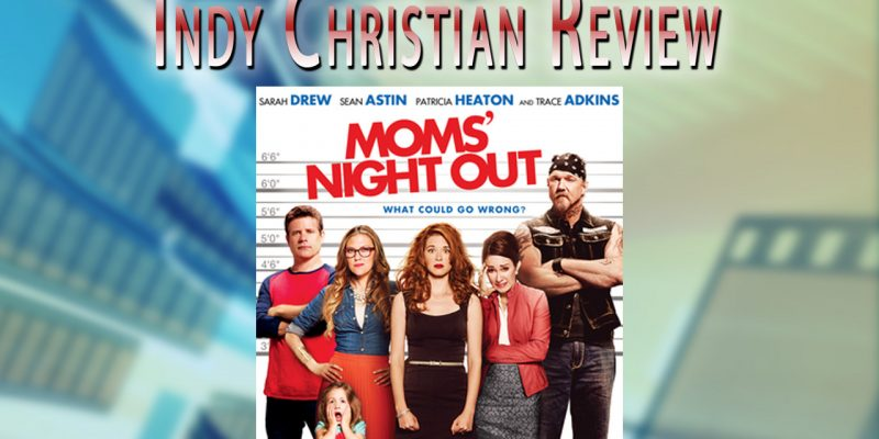 Mom's Night Out movie review - Indy Christian Review