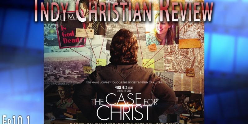 The Case for Christ - Indy Christian Review Season 10