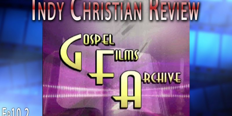 The Gospel Films Archive - Indy Christian Review
