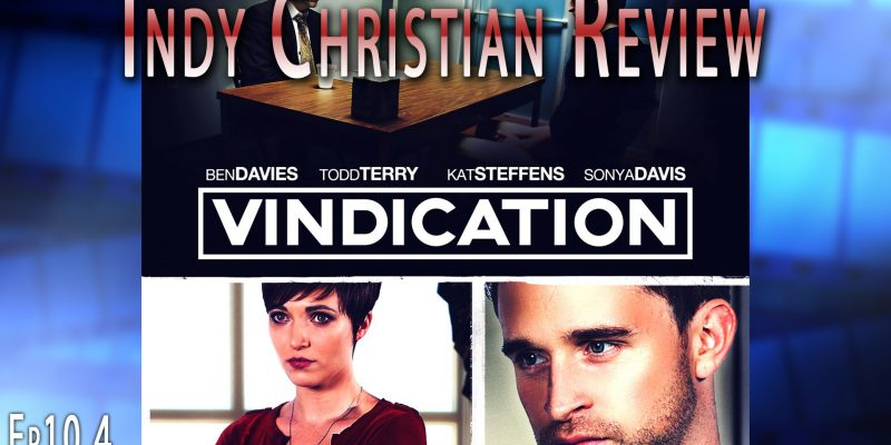 Vindication Episode 1 - Indy Christian Review